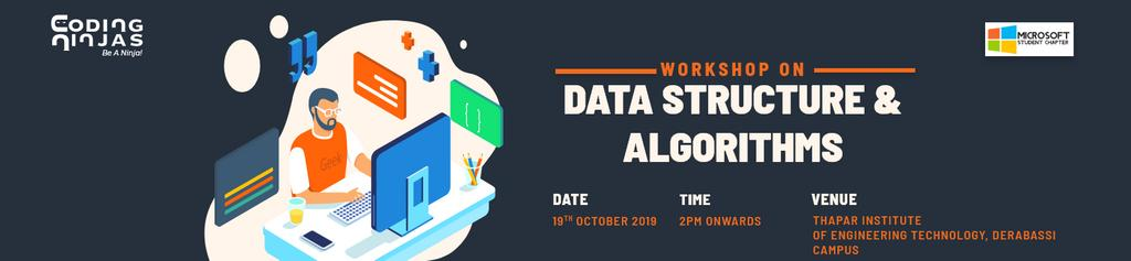 DS and Algo workshop at Thapar, Derabassi campus on 19th October'19